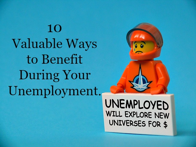 10 Ways To Use Your Time & Money Wisely While Unemployed.