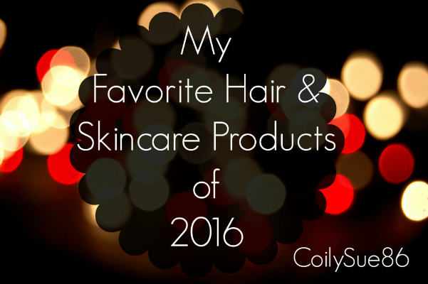 My Favorite Hair & Skincare Products of 2016.