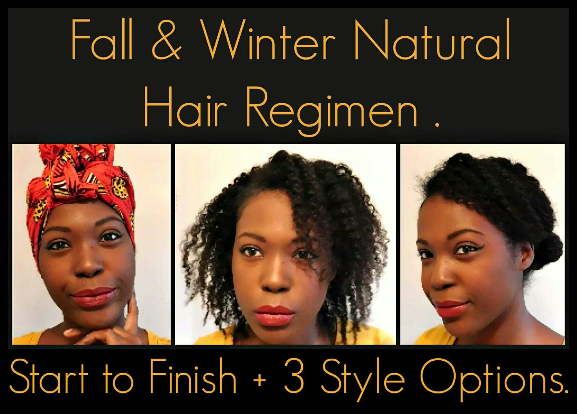 Fall & Winter Natural Hair Regimen| Start to Finish + 3 Style Options.