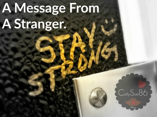 """Stay Strong!"" A Message From a Stranger."