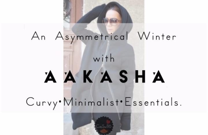 An Asymmetrical Winter with Aakasha: Curvy•Minimalist•Essentials.