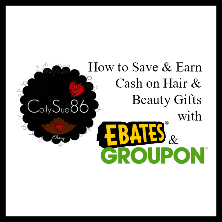 How to Save & Earn Cash on Hair & Beauty Gifts with Ebates &Groupon!